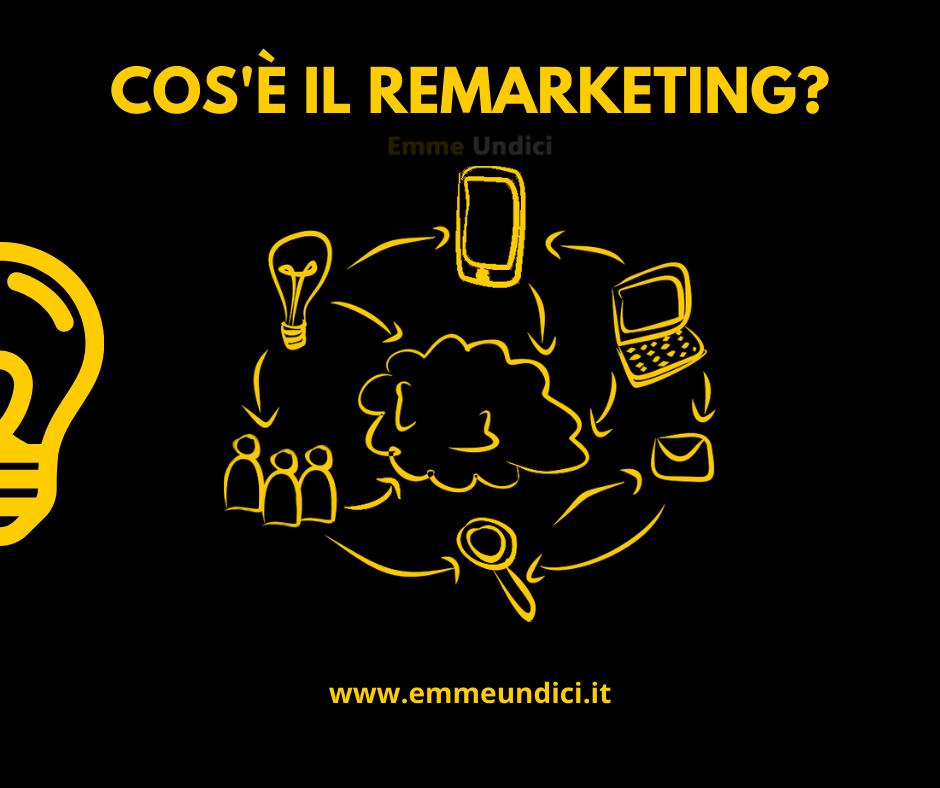 Il remarketing è un termine emerso come strategia di marketing online negli ultimi anni. Ma che cos'è il remarketing? Scopriamolo insieme.